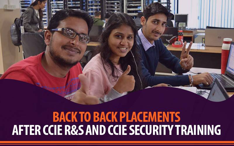 Back to Back Placements after CCIE R&S and CCIE Security Training