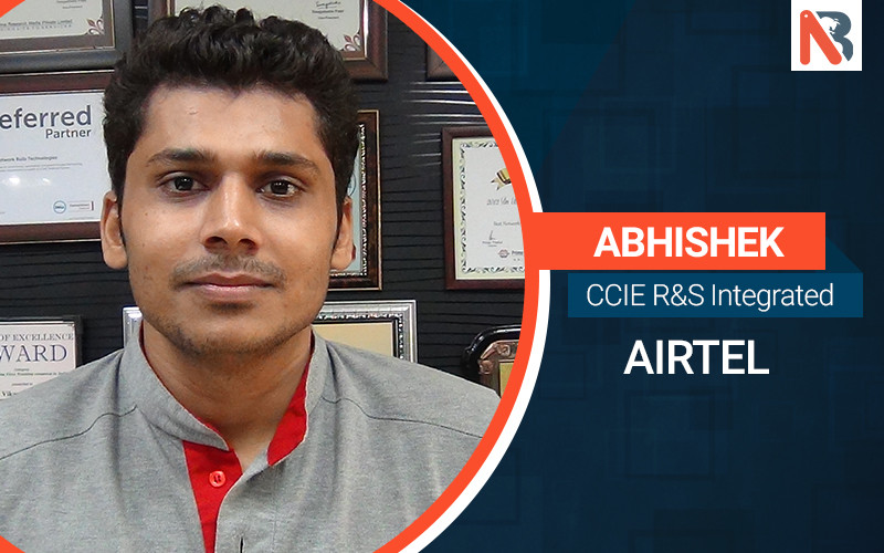 Abhishek Gets Job Placement in Airtel after CCIE R&S Training from Network Bulls