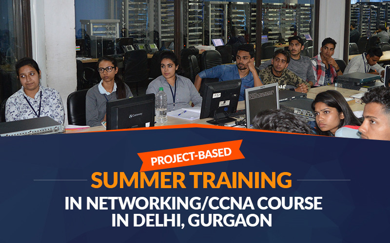 Project-Based Summer Training in Networking/CCNA Course in Delhi, Gurgaon