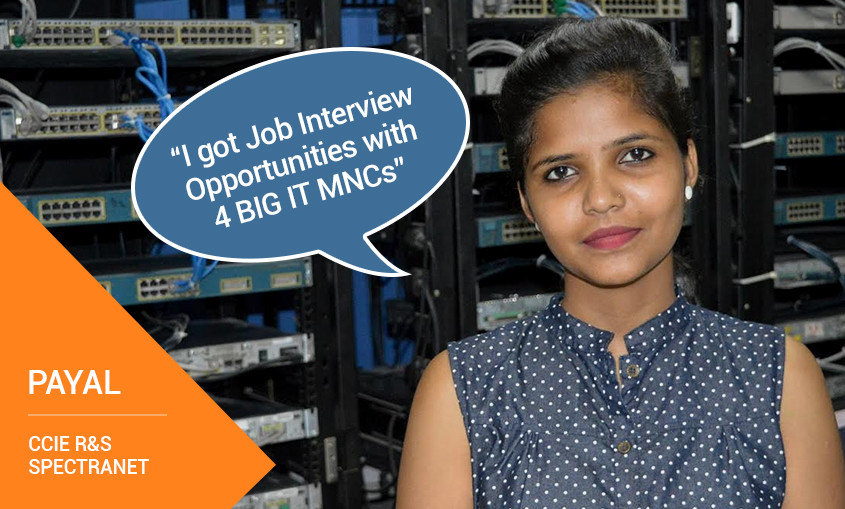 Payal makes her Career Fly, Gets Job Placement at Spectranet after CCIE R&S Training