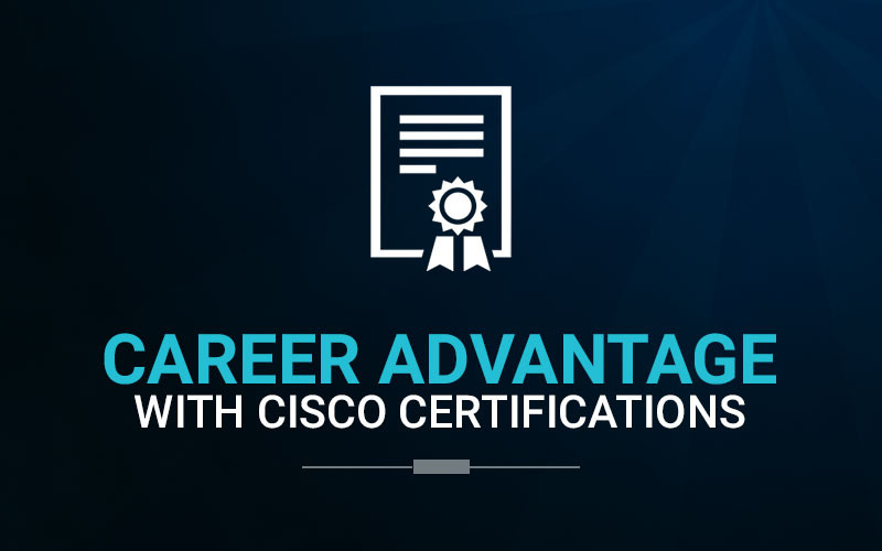Career Advantage with Cisco Certifications