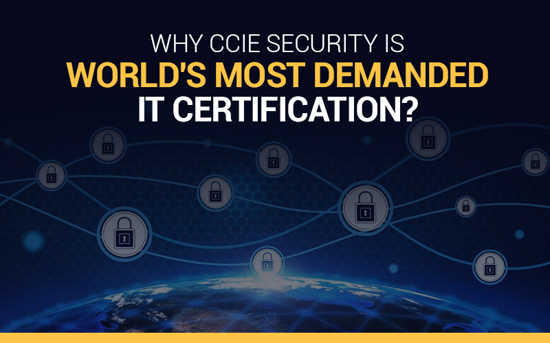 Why CCIE Security is World's most demanded IT Certification?