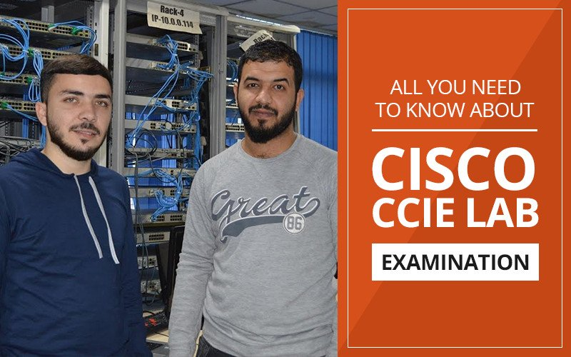 All you need to know about Cisco CCIE Lab examination