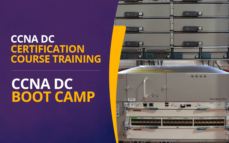 CCNA DC Certification course Training | CCNA DC Boot Camp