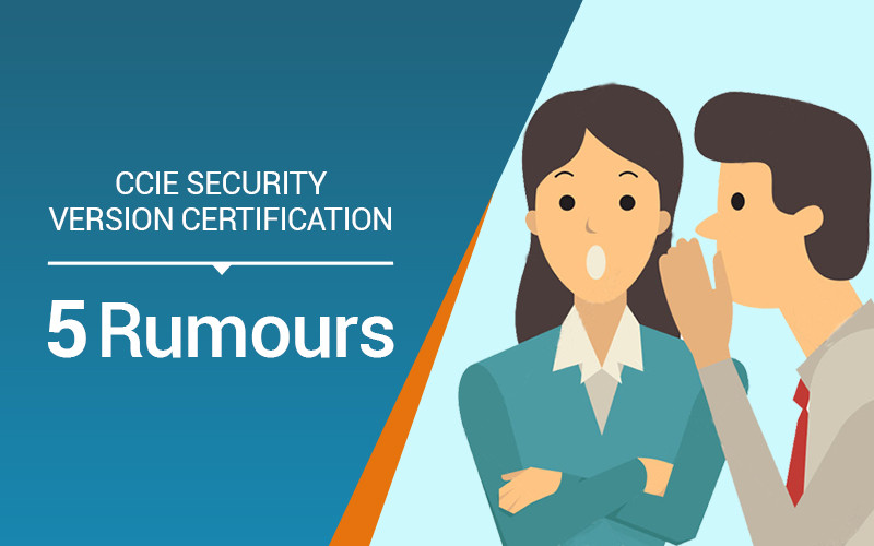 CCIE Security Version 5 Certification Rumours