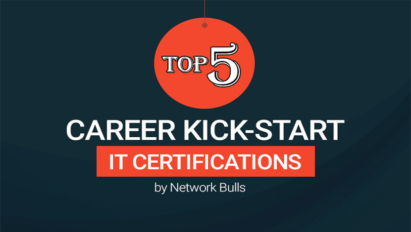 Top 5 Career Kick Start IT Certifications by Network Bulls