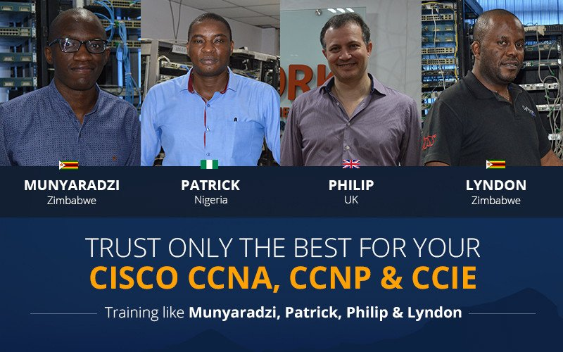 Trust only the Best for your Cisco CCNA, CCNP & CCIE Training in India like Munyaradzi, Patrick, Philip & Lyndon