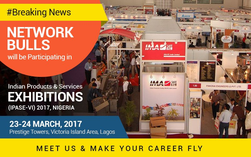 #Breaking News - Network Bulls in Nigeria attends Indian Product & Services Exhibition (IPASE) 2017