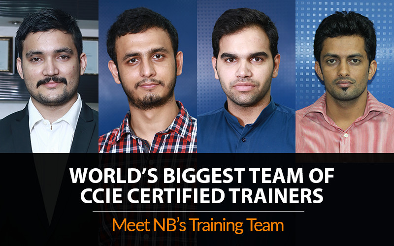 World's Biggest Team of CCIE Certified Trainers | Meet NB's Training Team