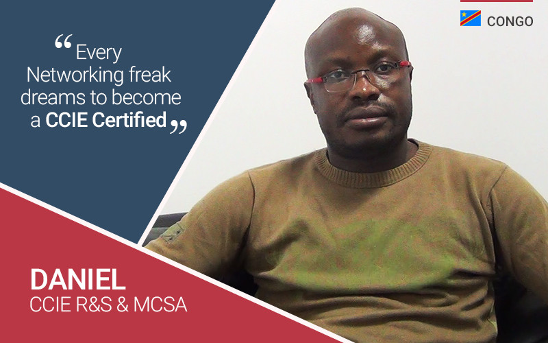 Daniel from Congo, Shares his Network Bulls CCIE R&S & MCSA Training Journey