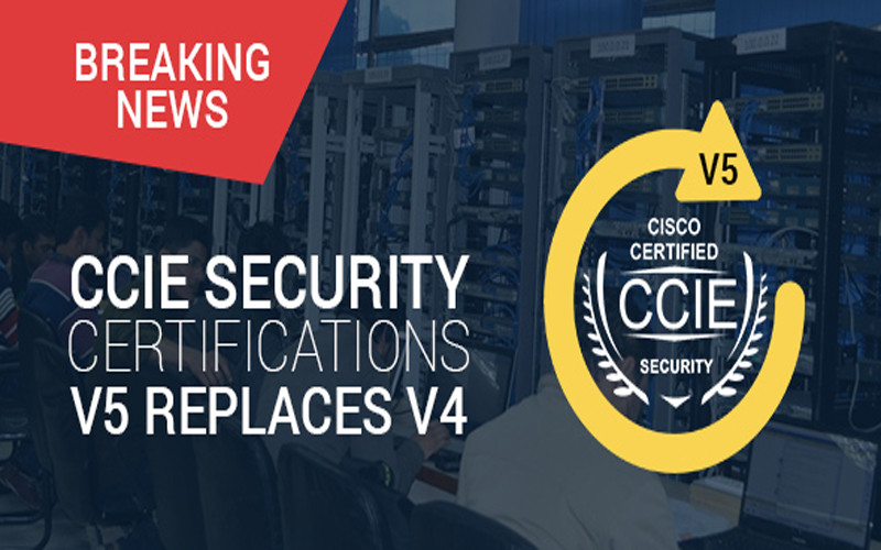 CCIE Security Version 4 vs Version 5 - Know the Changes!