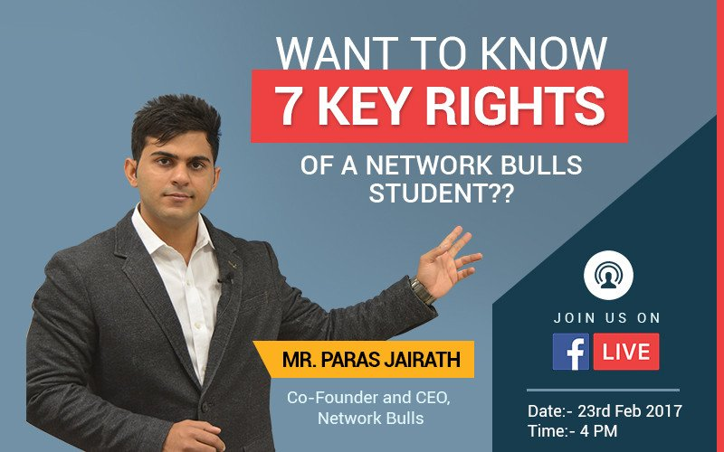 Network Bulls' 1st ever FB Live Event - 7 Key Rights of a Network Bulls Student | 23rd Feb, 4 PM