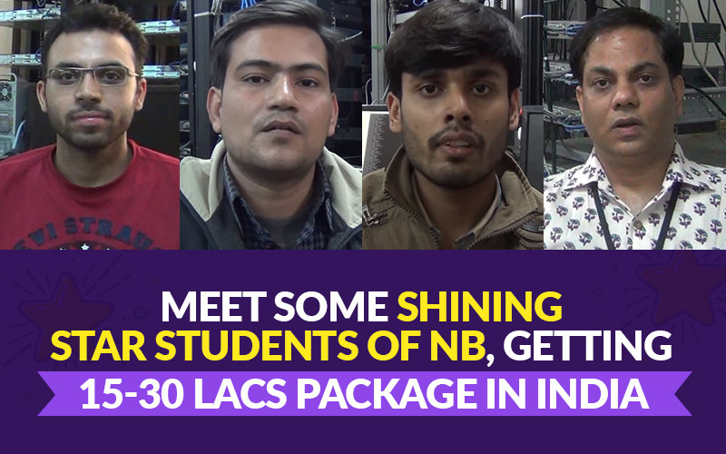 Meet some Shining Star Students of NB, Getting 15-30 Lacs package in India