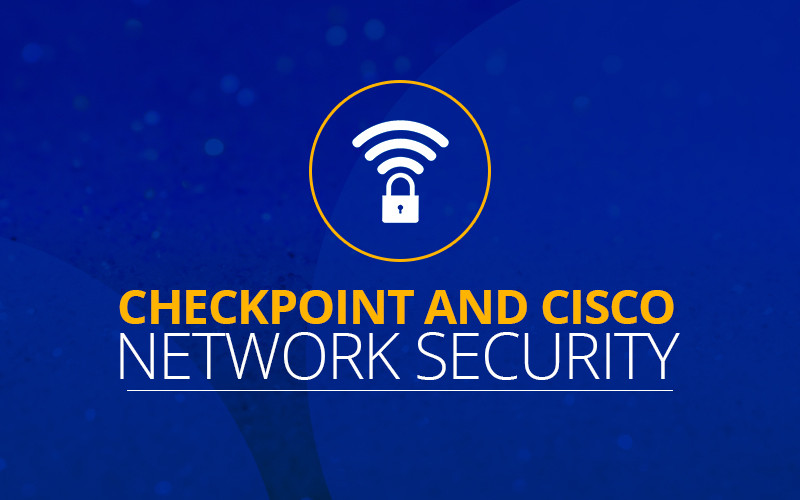 #NB Tech A03 - Checkpoint and Cisco Network Security