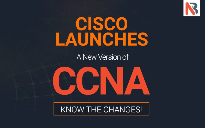 Cisco launches a new version of CCNA, know the changes!