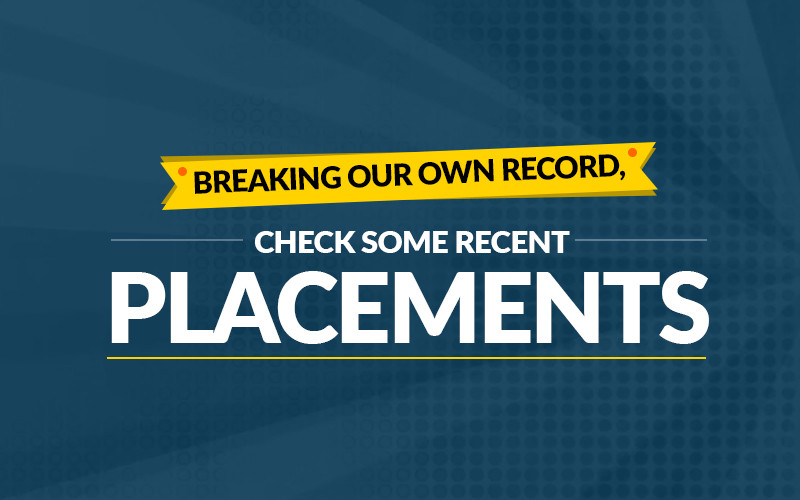 Breaking Our Own Record, Check Some Recent Placements
