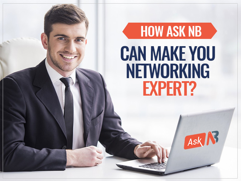 How Ask NB Can Make you a Networking Expert?