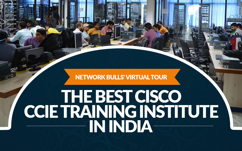 Let's Take you through Network Bulls' Virtual Tour - The Best Cisco CCIE Training Institute in India