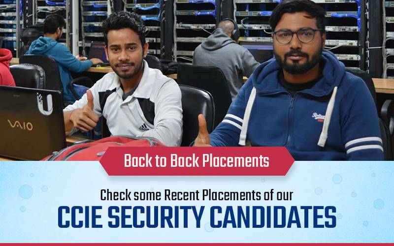 Back to Back Placements - Check some Recent Placements of our CCIE Security Candidates