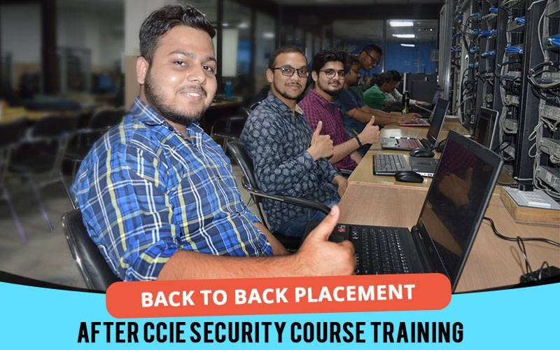 Back to Back Placement after CCIE Security Course Training