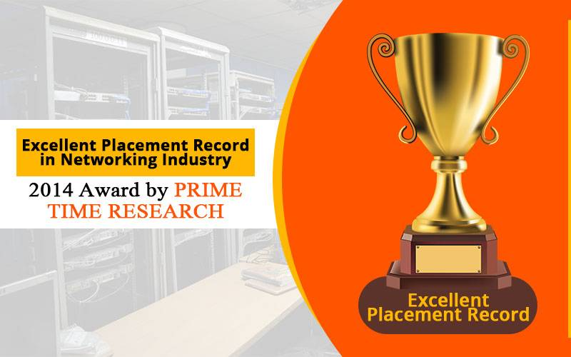 Excellent Placement Record in Networking Industry, 2014 Award by Prime Time Research