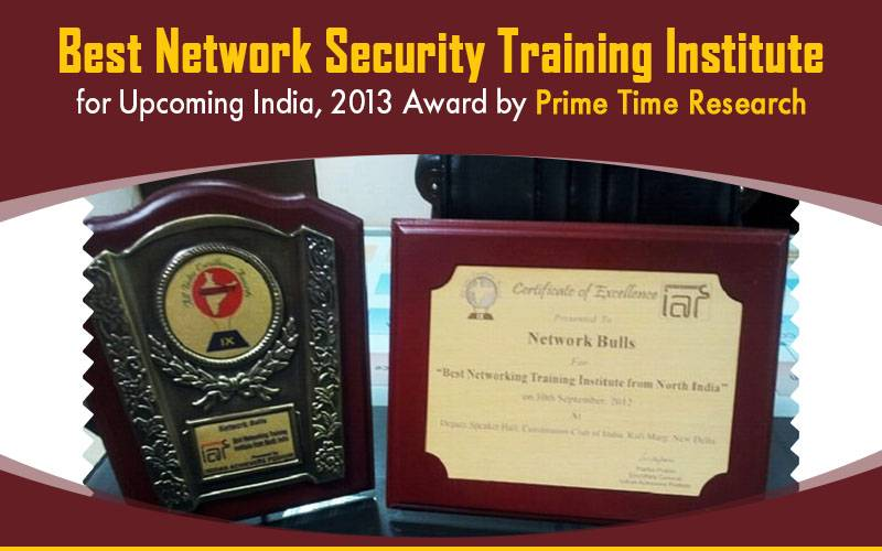 Best Network Security Training Institute for Upcoming India, 2013 Award by Prime Time Research
