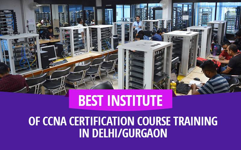Best Institute of CCNA certification course training in Delhi/Gurgaon