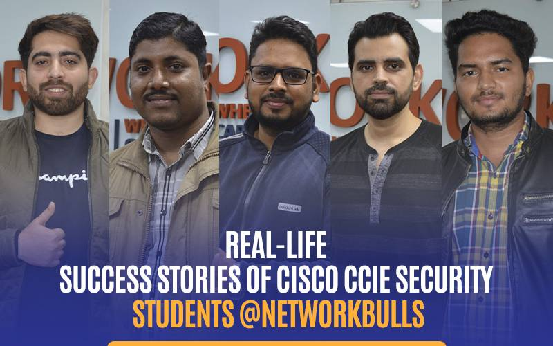 Real-life Success Stories of Cisco CCIE Security Students @NetworkBulls
