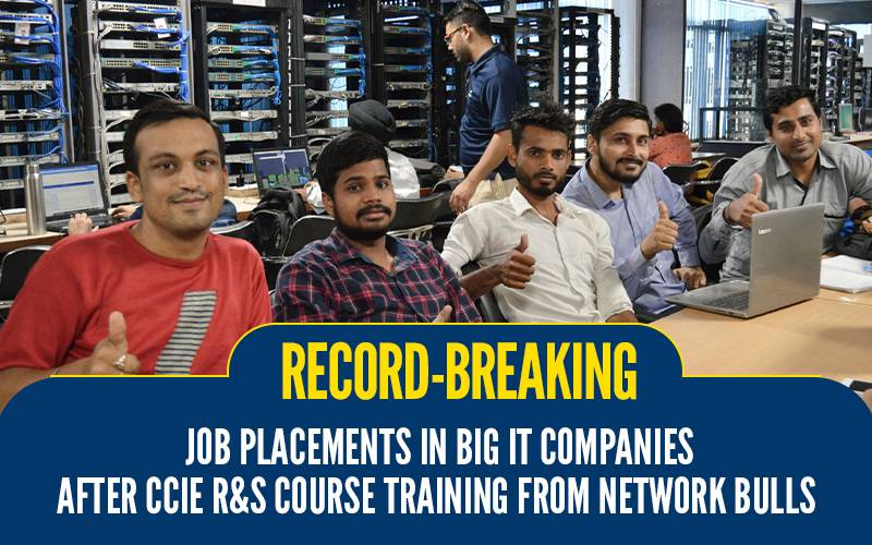 Record-Breaking Job Placements in Big IT companies after CCIE R&S Course Training